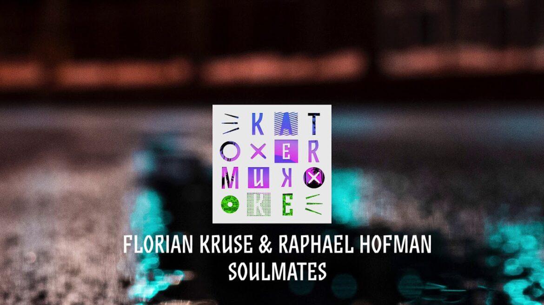 Florian Kruse & Raphael Hofman - Soulmates