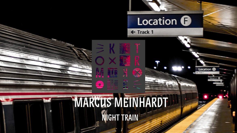 Marcus Meinhardt - Night Train