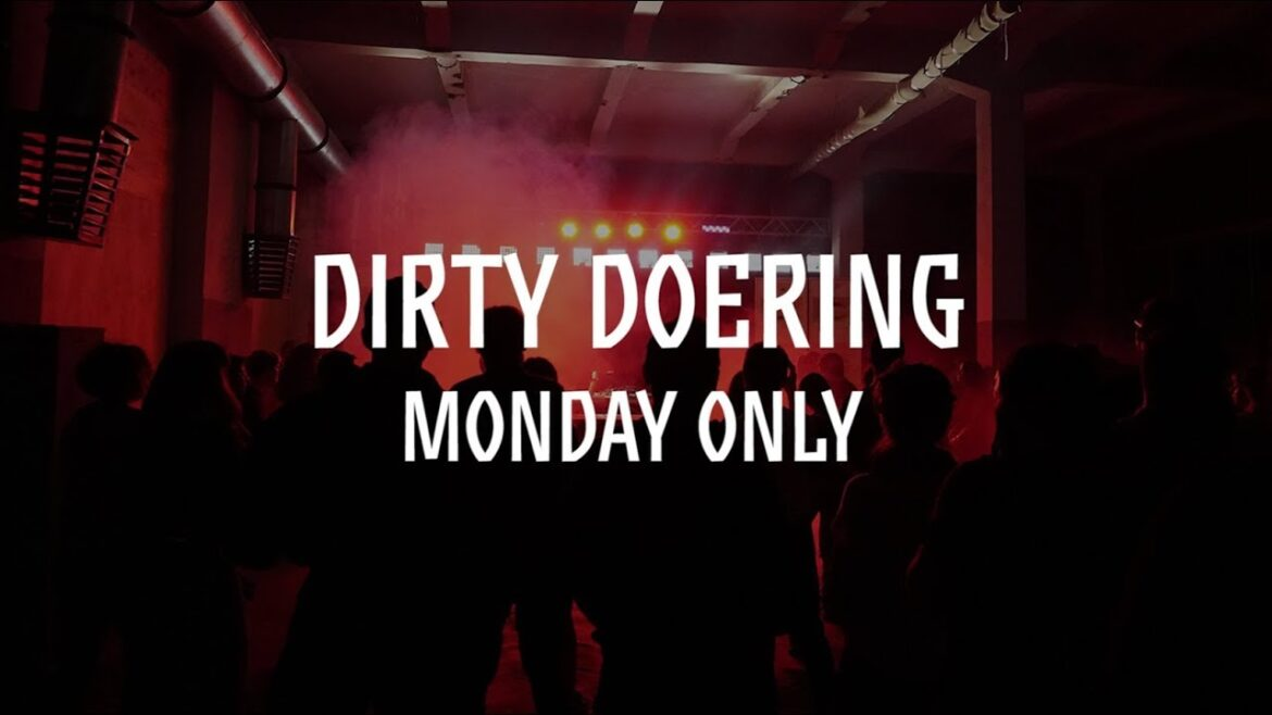 Dirty Doering - Monday Only
