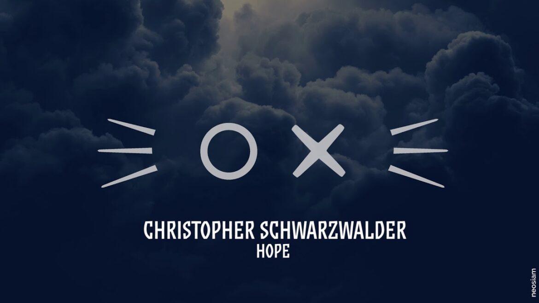 Christopher Schwarzwalder - Hope