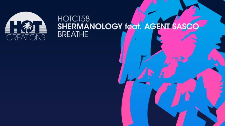 Shermanology ft Agent Sasco - Breathe