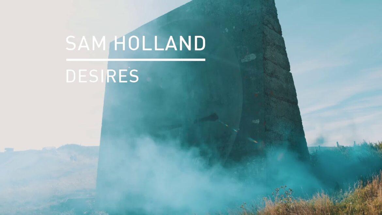 Sam Holland - Desires