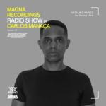 Magna Recordings Radio Show by Carlos Manaça 137 | Natalino Nunes