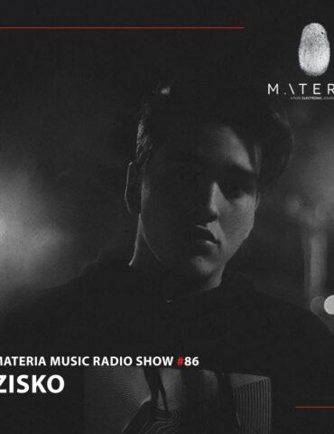 MATERIA Music Radio Show 086 with Zisko