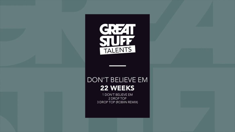 22 Weeks - Drop Top (Robiin Remix) (Great Stuff Talents)