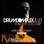 Drumcomplexed Radio Show 078 | Rakom
