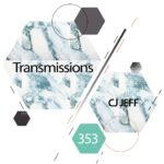 Transmissions 353 with Cj Jeff