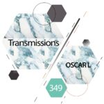 Transmissions 349 with Oscar L