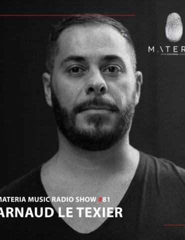 MATERIA Music Radio Show 081 with Arnaud Le Texier