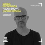 Magna Recordings Radio Show by Carlos Manaça 126 | Techno Studio Mix