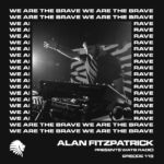 We Are The Brave Radio 119 (Guest Mix by Sisko Electrofanatik)