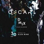 WEEK30_2020_Oscar L Presents - DMix Radioshow - Guest DJ - Alex Mine
