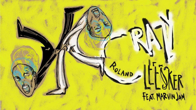 Roland Leesker feat. Marvin Jam - Crazy