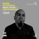 Magna Recordings Radio Show by Carlos Manaça 120 | Saeed Younan [USA]