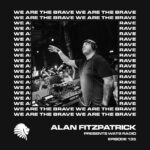 We Are The Brave Radio 135 (Studio Mix by Alan Fitzpatrick)