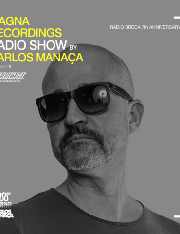 Magna Recordings Radio Show by Carlos Manaça 116 | Radio Breca Portugal 7th Anniversary