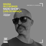 Magna Recordings Radio Show by Carlos Manaça 116 | Radio Breca Portugal 7th Anniversary