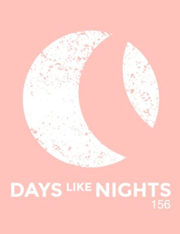 DAYS like NIGHTS 156