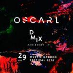 WEEK29_2020_Oscar L Presents - DMix Radioshow - Flashback Set - Mystic Garden Festival 2016