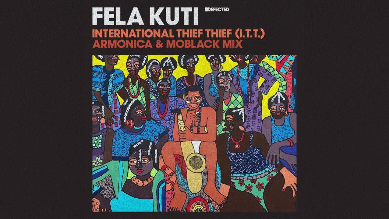 Fela Kuti - International Thief Thief (I.T.T.) [Armonica & MoBlack Extended Mix]