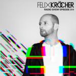 Felix Kröcher Radioshow 314   Felix Kröcher