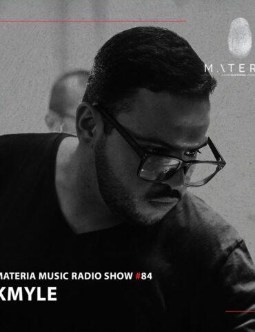 MATERIA Music Radio Show 084 with Kmyle
