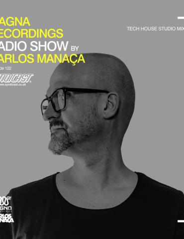 Magna Recordings Radio Show by Carlos Manaça 122   Tech House Studio Mix