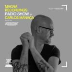 Magna Recordings Radio Show by Carlos Manaça 135   Tech House Mix