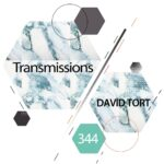 Transmissions 344 with David Tort