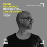 Magna Recordings Radio Show by Carlos Manaça 118 | Pedra Do Couto Pt.2 [Portugal]