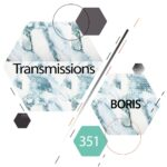 Transmissions 351 with Boris