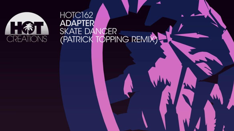 Adapter - Skate Dancer (Patrick Topping Remix)