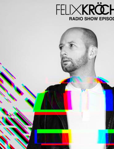 Felix Kröcher Radioshow 334 | Felix Kröcher
