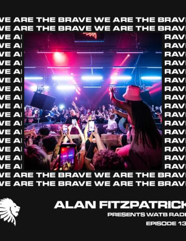We Are The Brave Radio 138 (Guest Mix from Daniel Rifaterra)