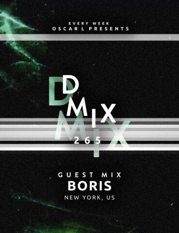 265_Oscar L Presents - DMix Radioshow - Guest DJ - Boris
