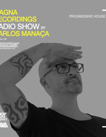 Magna Recordings Radio Show by Carlos Manaça 139 | Progressive House