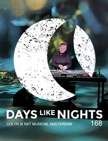 DAYS like NIGHTS 168 - Colyn @ NXT Museum