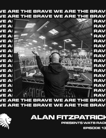We Are The Brave Radio 136 (Alan Fitzpatrick from Terminal V Connect Stream)