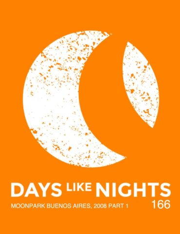 DAYS like NIGHTS 166 - Moonpark (2008)