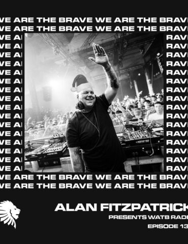 We Are The Brave Radio 139 (Xmas Eve Guest Mix from Alan Fitzpatrick)