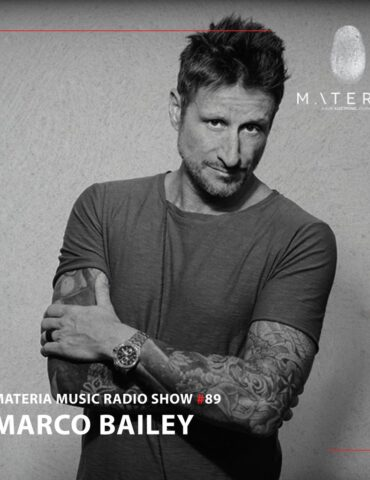 MATERIA Music Radio Show 089 with Marco Bailey