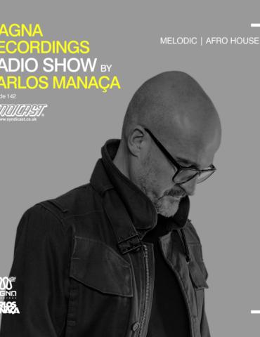 Magna Recordings Radio Show by Carlos Manaça 142 | Melodic & Afro House