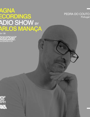 Magna Recordings Radio Show by Carlos Manaça 138 | Pedra Do Couto [Portugal]