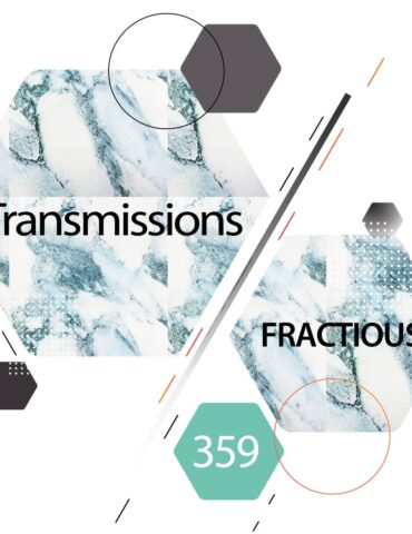 Transmissions 359 with Fractious