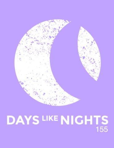 DAYS like NIGHTS 155