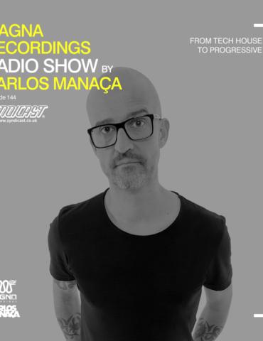 Magna Recordings Radio Show by Carlos Manaça 144 | From Tech House to Progressive