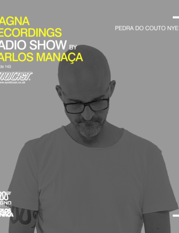 Magna Recordings Radio Show by Carlos Manaça 143 | Pedra Do Couto (Portugal) NYE