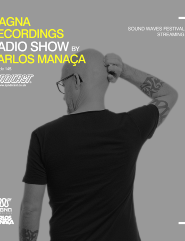 Magna Recordings Radio Show by Carlos Manaça 145 | Sound Waves Festival Streaming