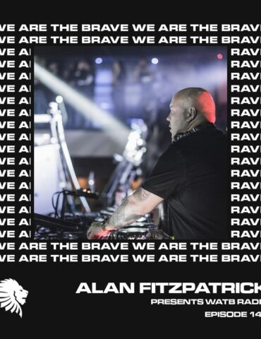 We Are The Brave Radio 148 (Studio Mix From Alan Fitzpatrick)