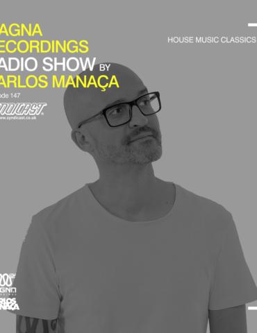 Magna Recordings Radio Show by Carlos Manaça 147 | House Music Classics